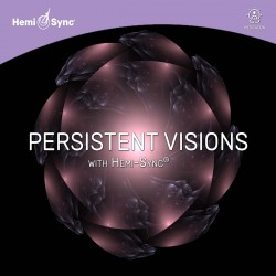Persistent Visions with Hemi-Sync CD