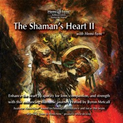 Shamans Heart II with Hemi-Sync CD