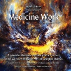 Medicine Work with Hemi-Sync® CD