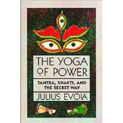 Yoga of Power: Tantra, Shakti, and the Secret Way