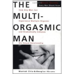 Multi- Orgasmic Man Sexual Secrets Every Man Should Know