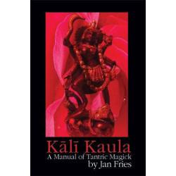 Kali Kaula A Manual Of Tantric Magic