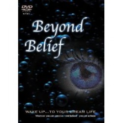 BEYOND BELIEF Wake Up... To Your Dream Life